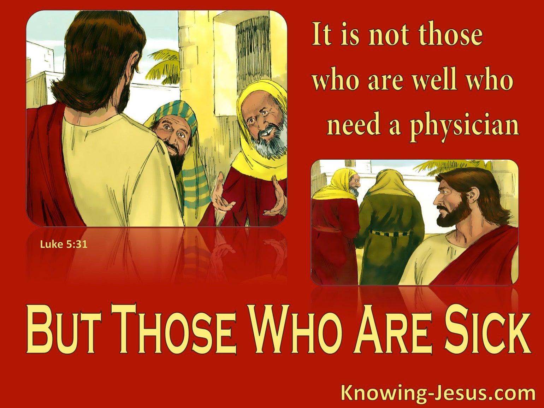Luke 5:31