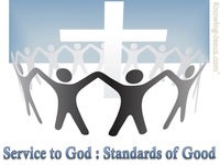 Service to God, Standards of Good - Man's Nature and Destiny (7)