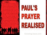 Paul's Prayer Realised -  PAUL - Man of Prayer study (2)