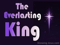 The Everlasting King - Perfect MAN Eternal SON (2)