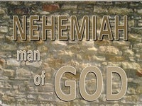 Nehemiah,  Man of God - (2)