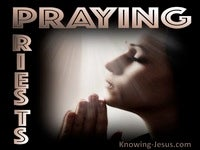 Praying Priests - Study in Prayer (8)