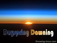 The Day-Spring Dawning - Song Of Zacharias (3)