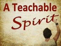 A Teachable Spirit