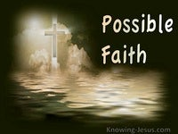 Possible Faith - Growing In Grace (14)
