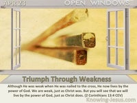 Triumph Through Weakness