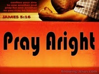 Pray Aright - Study in Prayer (9)
