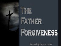 The Father's Forgiveness