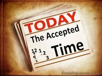 Today, The Accepted Time