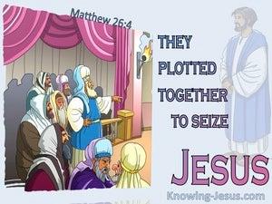 Matthew 26:4