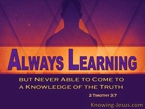 2 Timothy 3:7