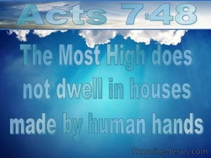 Acts 7:48