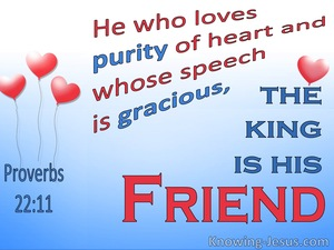 Proverbs 22:11