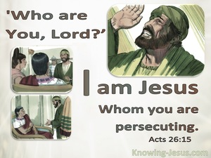 Acts 26:15