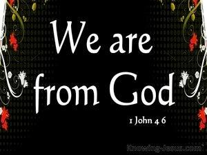1 John 4:6