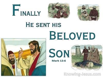 Mark 12:6